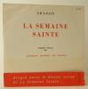 LA SEMAINE SAINTE. Disque vinyle 33 tours, 25 cm, sous pochette imprimée en rouge et noir. . ARAGON