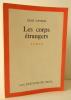 LES CORPS ETRANGERS. . CAYROL (Jean)
