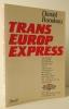 TRANS EUROP EXPRESS. Un an de reportage littéraire.. RONDEAU (Daniel)