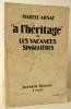 «A L'HERITAGE» ou LES VACANCES SINGULIERES.. [ARGOT] ARNAC (Marcel)