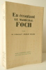EN ECOUTANT FOCH.. [FOCH] BUGNET (Commandant)