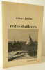 NOTES D'AILLEURS.. JAULIN (Robert)