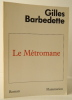 LE METROMANE.. BARBEDETTE (Gilles)