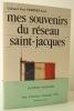 MES SOUVENIRS DU RESEAU SAINT-JACQUES. Préface du Général Jean Simon. . [RESISTANCE] VERINES (Guy, colonel er)