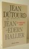 LE MAUVAIS ESPRIT.. DUTOURD (Jean) et HALLIER (Jean-Edern)