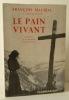 LE PAIN VIVANT. Scénario et dialogues pour un film.. MAURIAC (François)