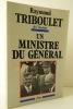 UN MINISTRE DU GENERAL.. [DE GAULLE] TRIBOULET (Raymond)