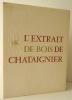 L'EXTRAIT DE BOIS DE CHATAIGNIER.. [KOLLAR (François)] [PUBLICITE]
