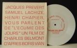 JACQUES PREVERT, SAMUEL LACHIZE, HENRI CHAPIER VOUS PARLENT DE « L'ECUME DES JOURS » UN FILM DE CHARLES BELMONT D'APRES BORIS VIAN.. [VIAN] PREVERT, ...