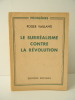 LE SURREALISME CONTRE LA REVOLUTION. . VAILLAND (Roger).