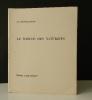LE MIRIVIS DES NATURGIES. Edition typographique. . MARTEL (André).