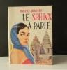 LE SPHINX A PARLE. . DEKOBRA (Maurice).