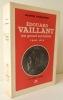 EDOUARD VAILLANT. Un grand socialiste 1840-1915.. DOMMANGET (Maurice)