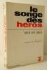 LE SONGE DES HEROS.. BIOY CASARES (Adolfo).