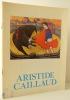 ARISTIDE CAILLAUD. Catalogue de l'exposition itinérante organisée à Bourges, La Rochelle, Nantes et Saint-Etienne en 1971.. [ART NAIF]