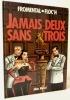 JAMAIS DEUX SANS TROIS.. [BANDE DESSINEE] FROMENTAL – FLOC'H