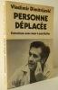 PERSONNE DEPLACEE. Entretiens avec Jean-Louis Kuffer.. DIMITRIJEVIC (Vladimir).