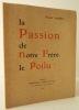 LA PASSION DE NOTRE  FRERE LE POILU. Préface de René Bazin.. [GUERRE DE 14-18] LECLERC (Marc)