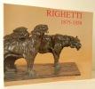 RIGHETTI 1875-1958. Rétrospective. Catalogue de l'exposition Righetti et les années 30 organisée en 1998 par la Galerie L'Univers du Bronze.. ...