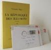 LA REPUBLIQUE DES ILLUSIONS 1945-1951 ou la vie secrète de la IVe République.. ELGEY (Georgette)