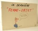 LA DERNIERE « FEMME-OBJET ». WOLINSKI