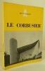 LE CORBUSIER. . [ARCHITECTURE] ALAZARD (Jean)
