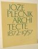 JOZE PLECNIK 1872-1957. Monographie publiée à l'occasion de l'exposition produite par le CCI de mars à mai 1986. . [ARCHITECTURE]