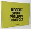 DESERT SPIRIT.. [PHOTOGRAPHIE] CHANCEL (Philippe)