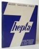 HEPTA. Assar, Byzantios, P. Clerc, Janicot, La Mauvinière, Lattanzi, Serpan. Catalogue de l'exposition organisée du 14 décembre 1967 au 11 janvier ...