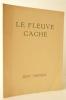 LE FLEUVE CACHE.   . TARDIEU (Jean).
