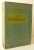 LA DOULOU. La Vie – Suivi d'Extraits des carnets inédits de l'auteur. . DAUDET (Alphonse)