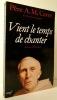 VIENT LE TEMPS DE CHANTER. Journal, 1991-1993.. CARRE (Père A.M.)