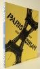 PARIS PARIS 1937 1957.  Créations en France : arts plastiques - littérature - théâtre – cinéma - vie quotidienne et environnement - archives sonores ...