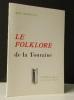 LE FOLKLORE DE LA TOURAINE. .  COURSAULT (René).      [TOURAINE]