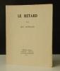 LE RETARD. .   SCUTENAIRE (Jean).