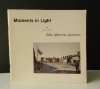 MOMENTS IN LIGHT. Paintings by Billy Morrow Jackson. Wichita, Wichita Art Museum, 1981. In-8 agrafé, 48 pages. Catalogue de l'exposition ...