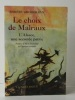 LE CHOIX DE MALRAUX. L'Alsace, une seconde patrie. .  GROSSMANN (Robert).    [MALRAUX]