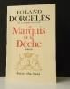 LE MARQUIS DE LA DECHE.. DORGELES  (Roland).