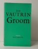GROOM. .  VAUTRIN (Jean).