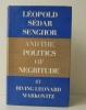 LEOPOLD SEDAR SENGHOR AND THE POLITICS OF NEGRITUDE. .  [SENGHOR]   MARKOWITZ (Irving Leonard).