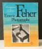 EMERIC FEHER  Photographe 1904-1966. . [PHOTOGRAPHIE] BOHRAN (Pierre) et POULET-ALLAMAGNY (J.J.).