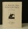 LA BOUEE  DES  RENCONTRES.. GUICHARD  (Louis)