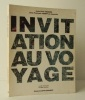 INVITATION AU VOYAGE. Un voyage possible à travers l'architecture de Jean-Paul Viguier et Jean-François Jodry..    [ARCHITECTURE]  VIGUIER ...