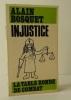 INJUSTICE..    BOSQUET (Alain)