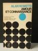 AMOUR ET CONNAISSANCE..  WATTS (Alan W.).