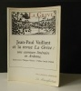JEAN-PAUL VAILLANT ET LA REVUE LA GRIVE : une aventure littéraire en Ardenne. 1925 - 1985.   [REVUE]  VAILLANT (Philippe)