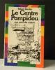 LE CENTRE POMPIDOU. Une nouvelle culture..   BORDAZ (Robert).