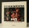TURKMENES..   [PHOTOGRAPHIE]  GARANGER (Marc) et LARROCHE (H.)