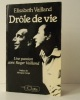 DROLE DE VIE. Une passion avec Roger Vailland. .    [VAILLAND]  VAILLAND (Elisabeth)