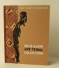 RENE GAFFE ART TRIBAL COLLECTION. Catalogue de la vente de la collection d'art tribal de René Gaffé chez Christie's le 8 décembre 2001 à Paris.. [ARTS ...